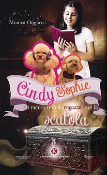 Winniearcher.com Cindy, Sophie e i racconti della ragazza con la scatola. Ediz. illustrata Image