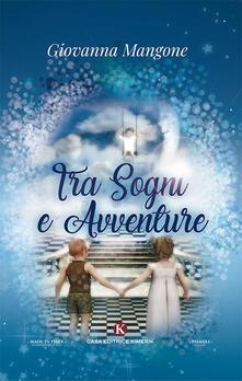 Voluntariadobaleares2014.es Tra sogni e avventure. Ediz. illustrata Image