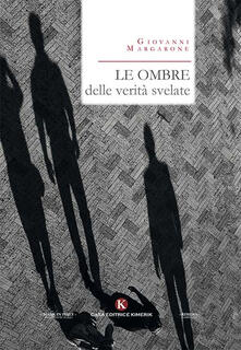 Le ombre delle verità svelate - Giovanni Margarone - copertina