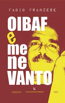 Oibaf e me ne vanto - Fabio Franzese - copertina