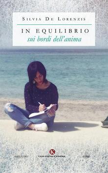 In equilibrio sui bordi dell'anima - Silvia De Lorenzis - copertina