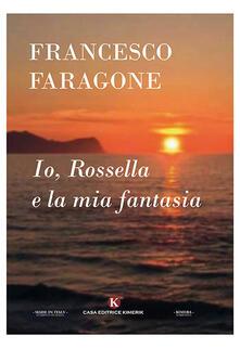Io, Rossella e la mia fantasia - Francesco Faragone - copertina