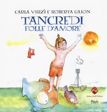 Radiospeed.it Tancredi, folle d'amore. Ediz. a colori Image
