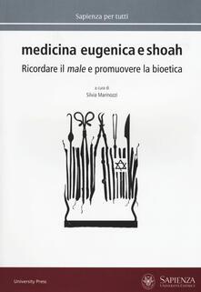 Medicina eugenica e Shoah. Ricordare il male e promuovere la bioetica - copertina