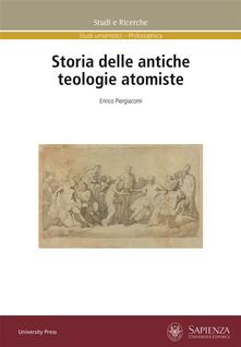 Storia delle antiche teologie atomiste - Enrico Piergiacomi - ebook