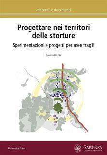 Progettare nei territori delle storture. Sperimentazioni e progetti per aree fragili - Daniela De Leo - ebook