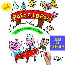 Aboutschuster.de Porcellopoli. Ediz. illustrata Image