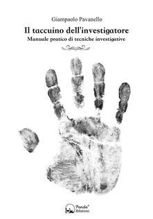 Il taccuino dell'investigatore. Manuale pratico di tecniche investigative - Giampaolo Pavanello - ebook
