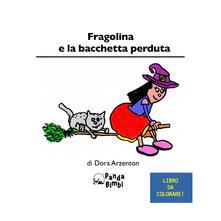 Fragolina e la bacchetta perduta. Ediz. italiana e inglese - Dora Arzenton - copertina