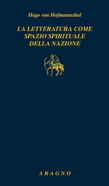 La letteratura come spazio spirituale della nazione - Hugo von Hofmannsthal - copertina