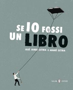 Libro Se io fossi un libro José Jorge Letria , André Letria