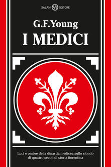 I Medici. Luci e ombre della dinastia medicea sullo sfondo di quattro secoli di storia fiorentina.pdf
