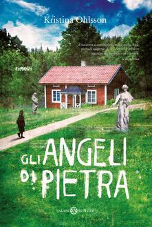 Gli angeli di pietra - Kristina Ohlsson - copertina