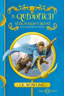 Il quidditch attraverso i secoli. Kennilworthy Whisp - J. K. Rowling - copertina