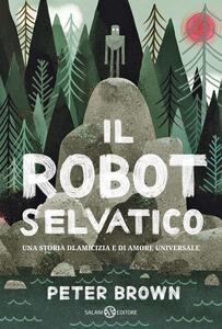 Il robot selvatico. Ediz. illustrata