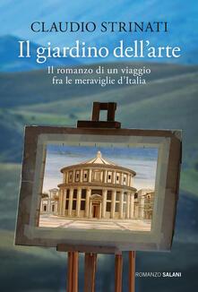Secchiarapita.it Il giardino dell'arte. Il romanzo di un viaggio fra le meraviglie d'Italia Image
