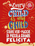 Libro #Everychildismychild. Storie vere e magiche di piccola, grande felicità. Edizione speciale con adesivo autografato