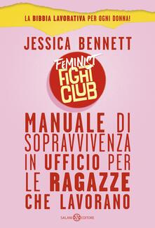 Milanospringparade.it Feminist fight club. Manuale di sopravvivenza in ufficio per le ragazze che lavorano Image