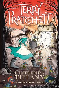 Libro L' intrepida Tiffany e i Piccoli Uomini Liberi Terry Pratchett