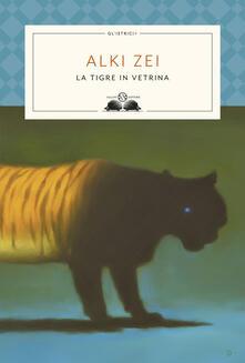 La tigre in vetrina - Alki Zei - copertina