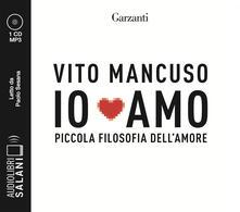 Io amo. Piccola filosofia dell'amore letto da Paolo Sesana. Audiolibro. 2 CD Audio formato MP3
