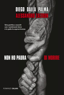 Non ho paura di morire - Diego Dalla Palma,Alessandro Zaltron - ebook
