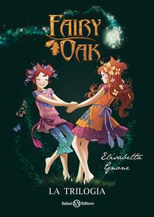 Ilmeglio-delweb.it Fairy Oak. La trilogia: Il segreto delle gemelle-Il potere della luce-L'incanto del buio Image