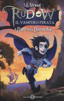 Il fiore della discordia. Rudow il vampiro pirata.pdf