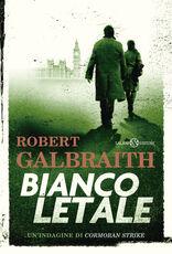 Libro Bianco letale. Un'indagine di Cormoran Strike Robert Galbraith