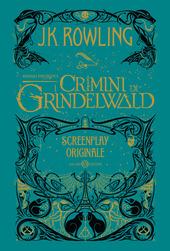 Animali fantastici. I crimini di Grindelwald. Screenplay originale copertina