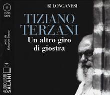 Un altro giro di giostra letto da Edoardo Siravo. Audiolibro. 2 CD Audio formato MP3 - Tiziano Terzani - copertina