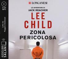 Voluntariadobaleares2014.es Zona pericolosa letto da Ruggero Andreozzi. Audiolibro. 2 CD Audio formato MP3 Image