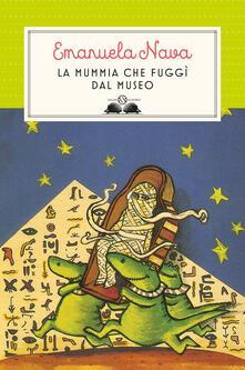 La mummia che fuggì dal museo - Emanuela Nava - copertina