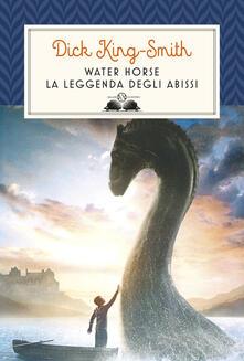 Water Horse. La leggenda degli abissi - Dick King-Smith - copertina
