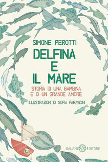 Delfina e il mare. Storia di una bambina e di un grande amore.pdf