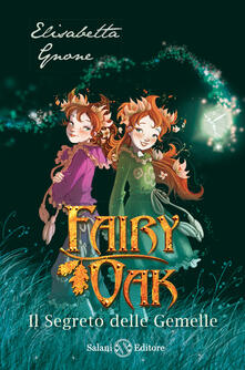 Letterarioprimopiano.it Il segreto delle gemelle. Fairy Oak. Vol. 1 Image