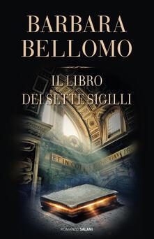 Il libro dei sette sigilli - Barbara Bellomo - copertina