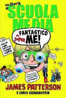 Superfantastico me! Una storia di scuola media.pdf