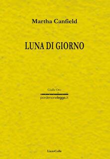 Luna di giorno - Martha Luana Canfield - copertina
