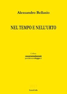 Nel tempo e nell'urto - Alessandro Bellasio - copertina