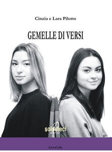 Gemelle di versi - Cinzia Pilotto,Lara Pilotto - copertina