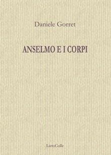 Anselmo e i corpi - Daniele Gorret - copertina