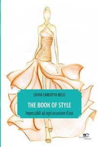 The book of style. Impeccabili ad ogni occasione d'uso - Silvia Carlotta Belli - copertina
