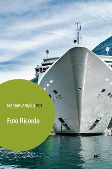 Foto ricordo - Mariarcangela Poy - copertina