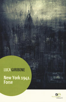 New York 1941. Forse - Luca Giribone - copertina