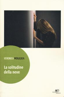 La solitudine della neve - Veronica Mogildea - copertina