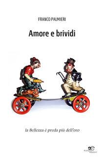 Amore e brividi. La bellezza è preda più dell'oro - Franco Palmieri - copertina