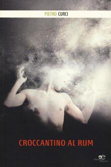 Croccantino al rum - Pietro Curci - copertina