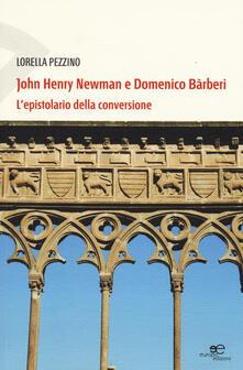 John Henry Newman e Domenico Barberi. L'epistolario della conversione - Lorella Pezzino - copertina