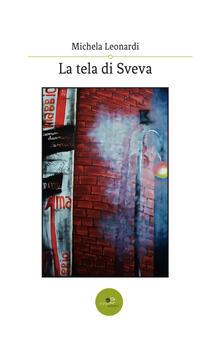 La tela di Sveva - Michela Leonardi - copertina